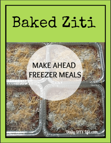 Baked Ziti Recipe: Make Ahead Freezer Meals Daily DIY Life.com
