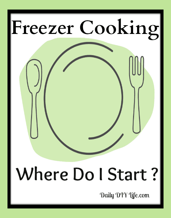 Tuesday Tips - Where do I start? Freezer Cooking
