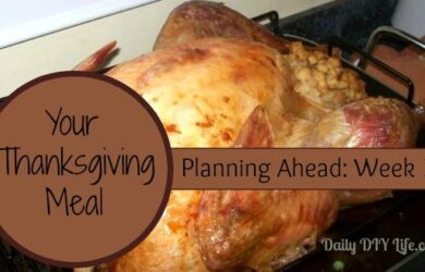 Your Thanksgiving Meal - Planning Ahead : 1 week ahead