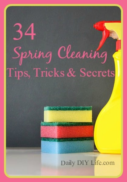 34 Spring Cleaning Tips, Tricks and Secrets! A Round Up! DailyDIYLife.com