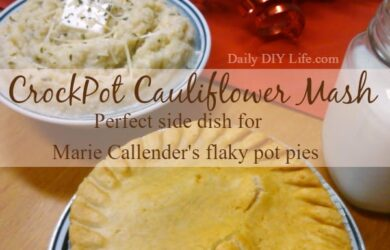 Marie Callender's Flaky Chicken Pot Pie with Crockpot Cauliflower Mash Recipe | Dail DIYLife.com