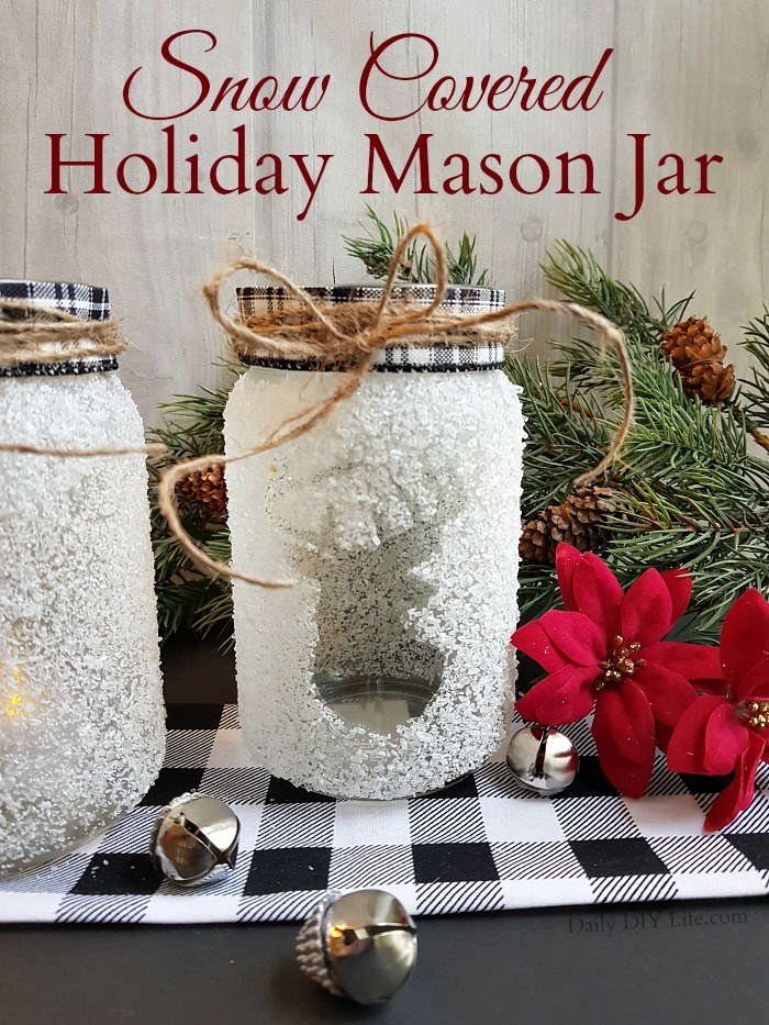 Snow Covered Holiday Mason Jar An Easy Christmas Craft